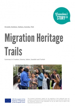 Migration Heritage Trails - Summary in Croatian, Estonia, Italian, Swedish and Turkish